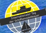 Veranstaltungen Intern. Tag der Schiffsmodellbauer